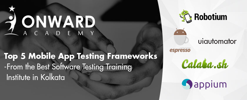 Top 5 Mobile App Testing Frameworks-From the Best Software Testing Training Institute in Kolkata