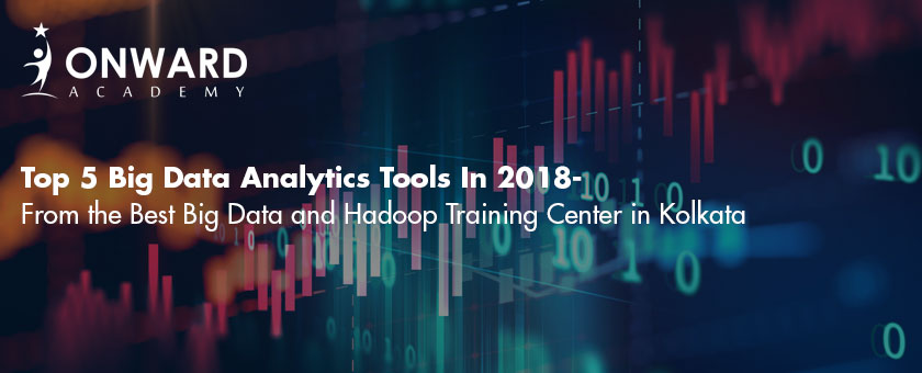 Top 5 Big Data Analytics Tools In 2018- From the Best Big Data and Hadoop Training Center in Kolkata