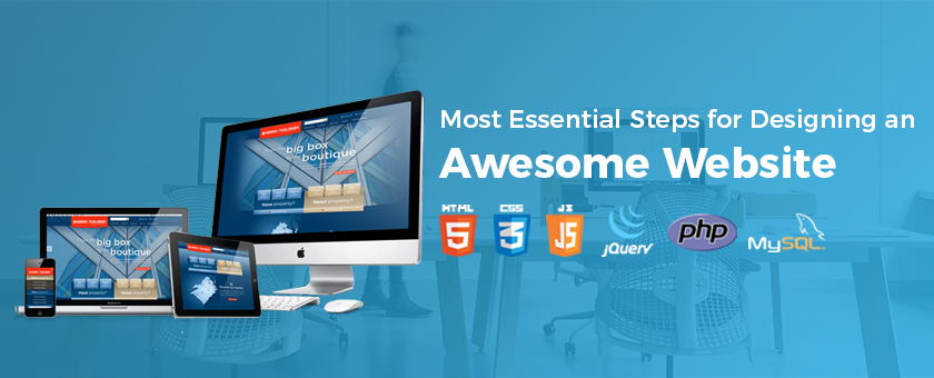 Most Essential Steps for Designing an Awesome Website