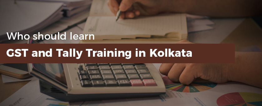 Who should learn GST and Tally Training in Kolkata