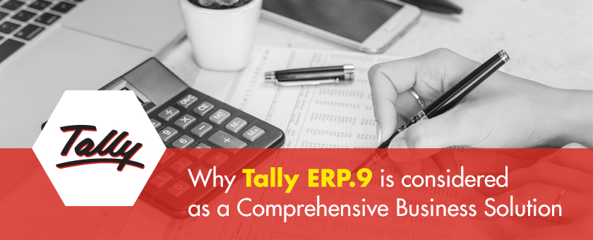 Why Tally ERP.9 is considered as a Comprehensive Business Solution