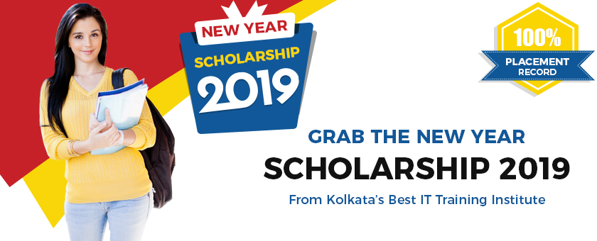 Grab THE NEW YEAR SCHOLARSHIP (2019) From Kolkata's Best IT Training Institute