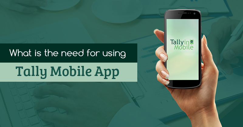 What is the need for using Tally Mobile App