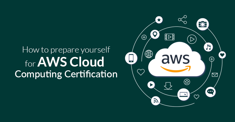 How to prepare yourself for AWS Cloud Computing Certification