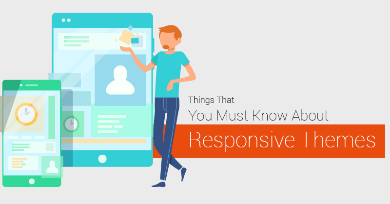 Things That You Must Know About Responsive Themes