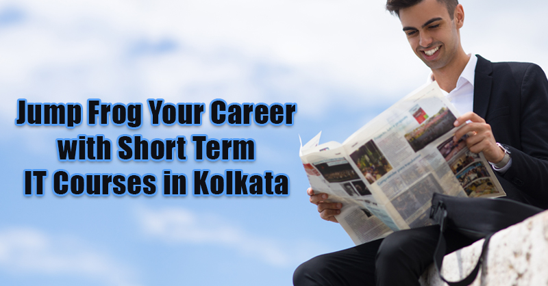 Jump Frog Your Career with Short Term IT Courses in Kolkata