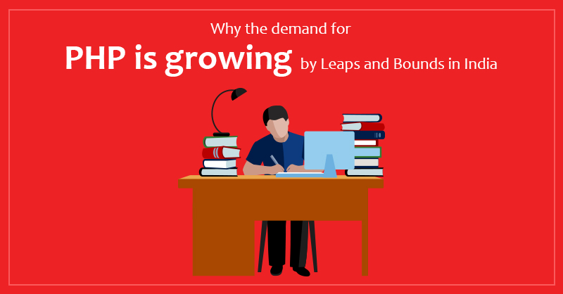 Why the Demand for PHP Is Growing By Leaps And Bounds in India