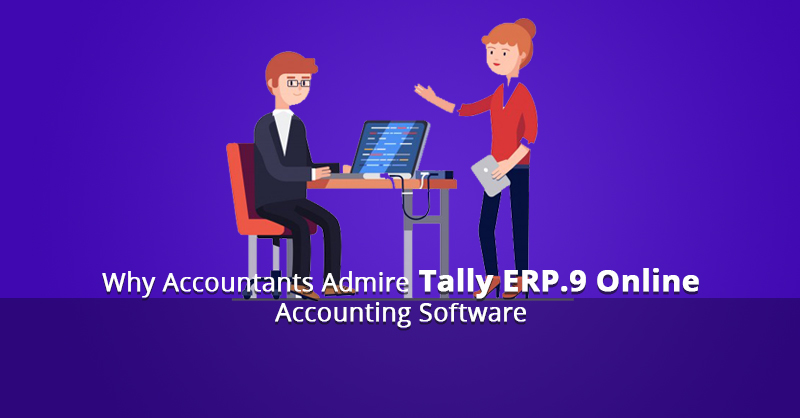 Why Accountants Admire Tally ERP.9 Online Accounting Software
