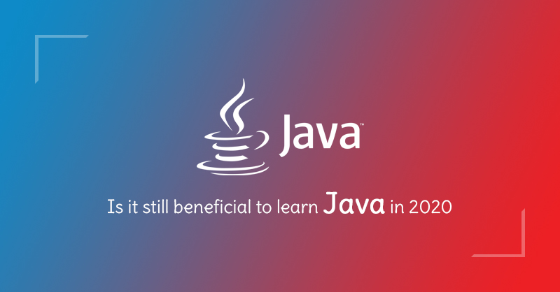 Is It Still Beneficial To Learn Java In 2020
