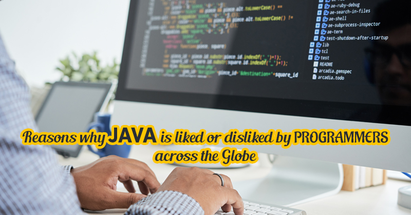 Reasons Why Java Is Liked Or Disliked By Programmers Across The Globe