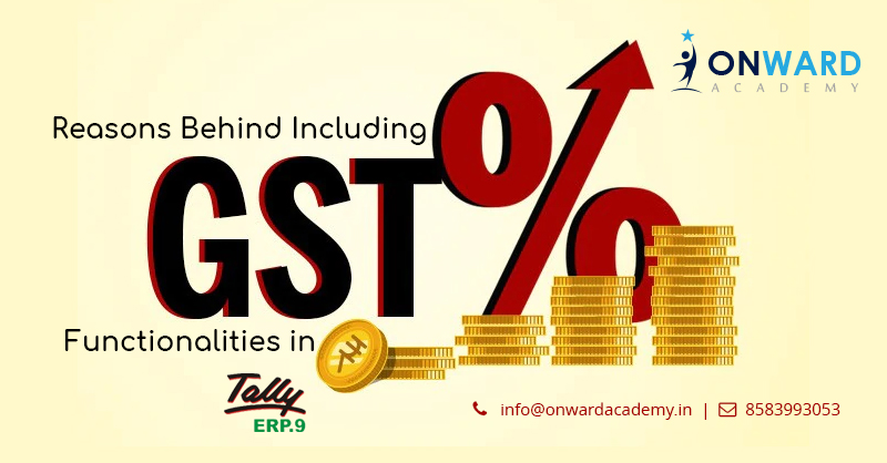 Reasons Behind Including GST Functionalities In Tally ERP.9