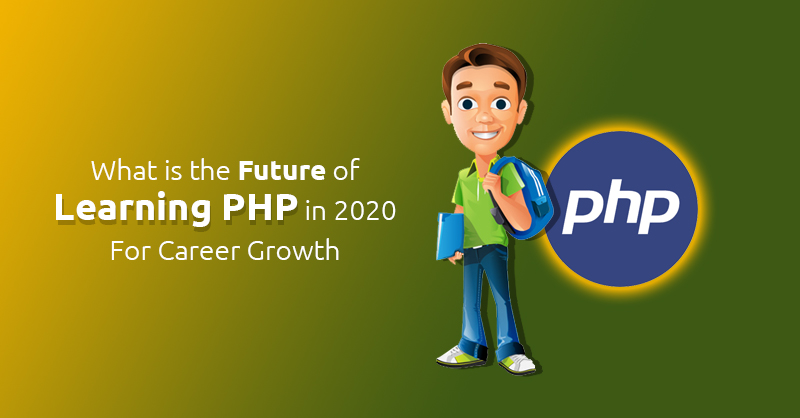 What Is The Future Of Learning PHP In 2020 For Career Growth