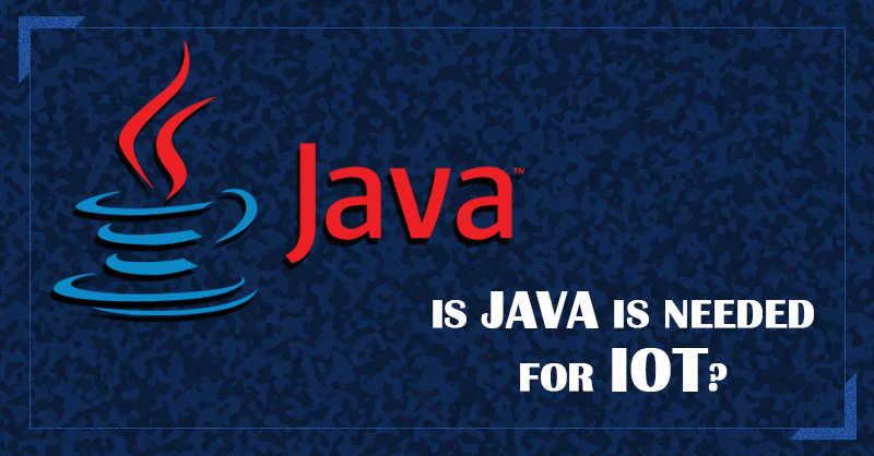 Is Java Needed For IoT?