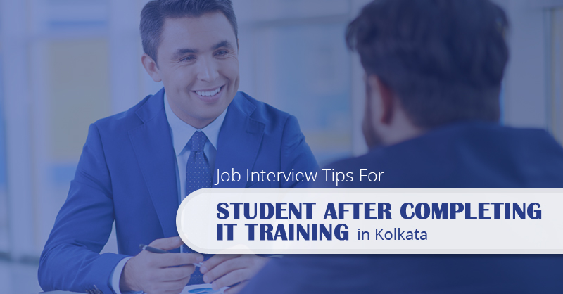 Job Interview Tips For Student After Completing IT Training in Kolkata