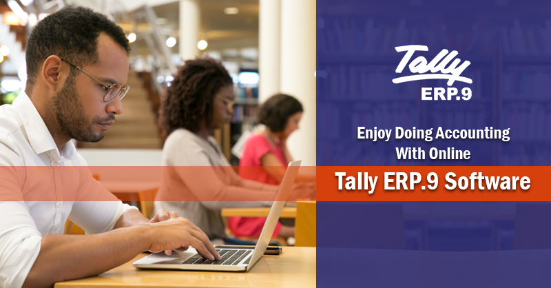 Enjoy Doing Accounting With Online Tally ERP.9 Software